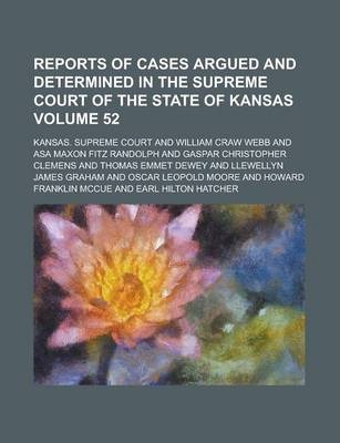 Reports of Cases Argued and Determined in the Supreme Court of the State of Kansas Volume 52
