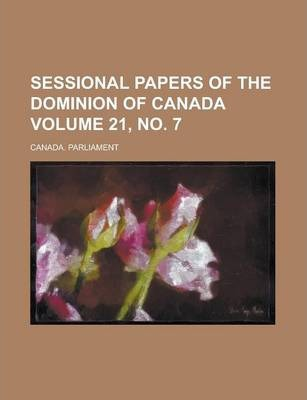Sessional Papers of the Dominion of Canada Volume 21, No. 7