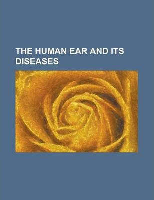 The Human Ear and Its Diseases