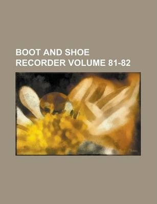 Boot and Shoe Recorder Volume 81-82