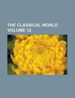 The Classical World Volume 12
