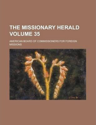 The Missionary Herald Volume 35