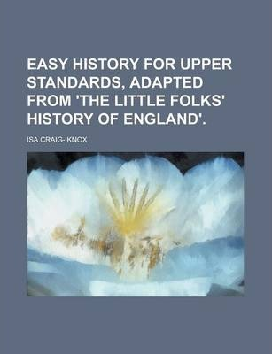 Easy History for Upper Standards, Adapted from 'The Little Folks' History of England'