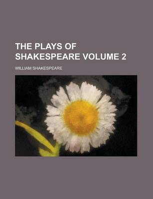 The Plays of Shakespeare Volume 2