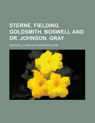 Sterne. Fielding. Goldsmith. Boswell and Dr. Johnson. Gray
