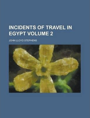 Incidents of Travel in Egypt Volume 2