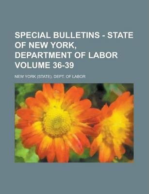 Special Bulletins - State of New York, Department of Labor Volume 36-39