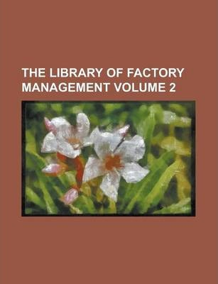 The Library of Factory Management Volume 2