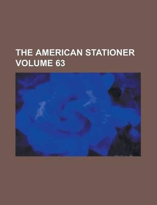 The American Stationer Volume 63