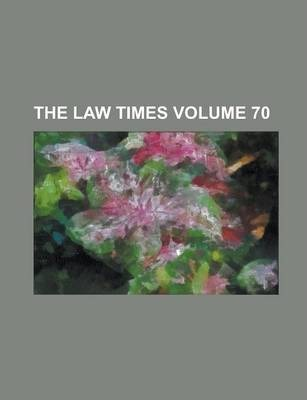 The Law Times Volume 70