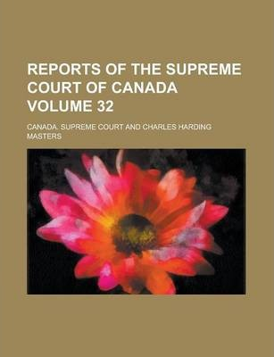 Reports of the Supreme Court of Canada Volume 32