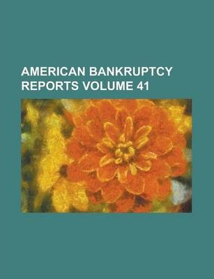 American Bankruptcy Reports Volume 41