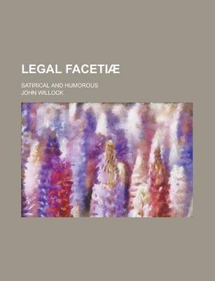 Legal Facetiae; Satirical and Humorous