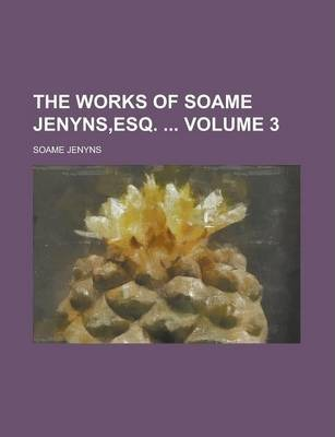 The Works of Soame Jenyns, Esq. Volume 3