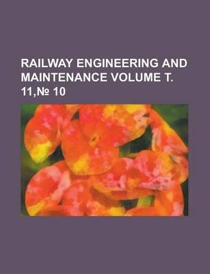 Railway Engineering and Maintenance Volume . 11, 10