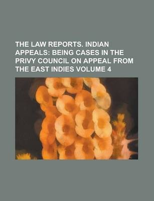 The Law Reports. Indian Appeals Volume 4