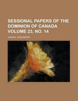 Sessional Papers of the Dominion of Canada Volume 23, No. 14