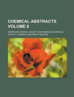 Chemical Abstracts Volume 8