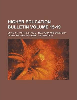 Higher Education Bulletin Volume 15-19