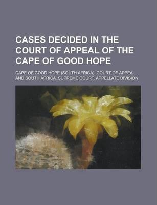 Cases Decided in the Court of Appeal of the Cape of Good Hope