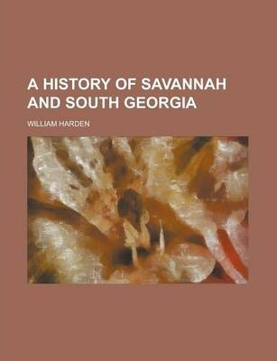 A History of Savannah and South Georgia Volume 2