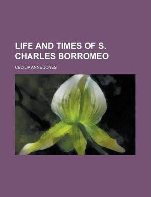 Life and Times of S. Charles Borromeo