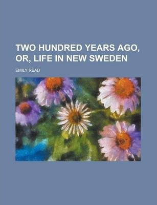 Two Hundred Years Ago, Or, Life in New Sweden