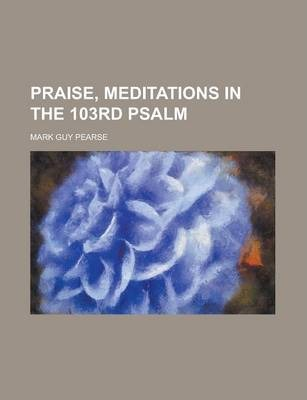 Praise, Meditations in the 103rd Psalm