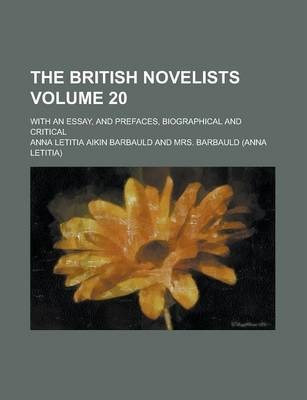 The British Novelists; With an Essay, and Prefaces, Biographical and Critical Volume 20