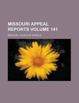 Missouri Appeal Reports Volume 141