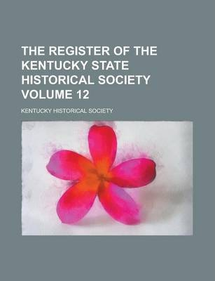 The Register of the Kentucky State Historical Society Volume 12