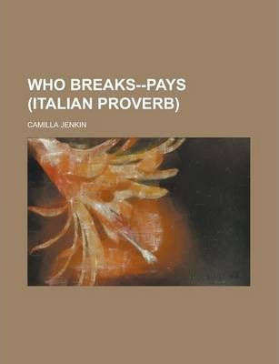 Who Breaks--Pays (Italian Proverb)