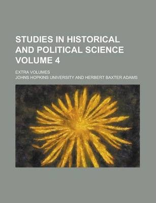 Studies in Historical and Political Science; Extra Volumes Volume 4