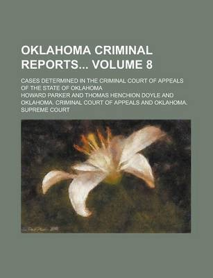 Oklahoma Criminal Reports; Cases Determined in the Criminal Court of Appeals of the State of Oklahoma Volume 8