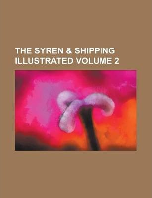 The Syren & Shipping Illustrated Volume 2