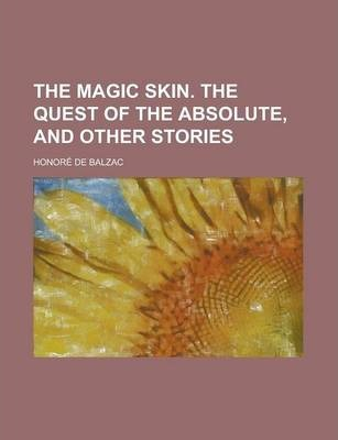 The Magic Skin. the Quest of the Absolute, and Other Stories
