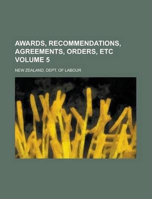 Awards, Recommendations, Agreements, Orders, Etc Volume 5