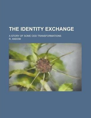 The Identity Exchange; A Story of Some Odd Transformations