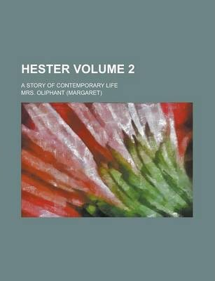 Hester; A Story of Contemporary Life Volume 2