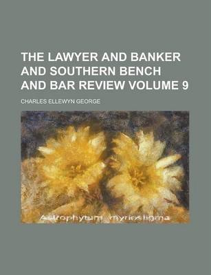 The Lawyer and Banker and Southern Bench and Bar Review Volume 9
