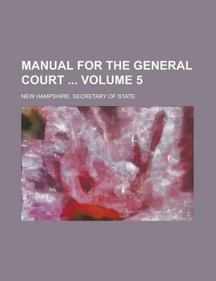 Manual for the General Court Volume 5