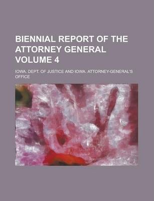 Biennial Report of the Attorney General Volume 4