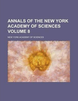 Annals of the New York Academy of Sciences Volume 8