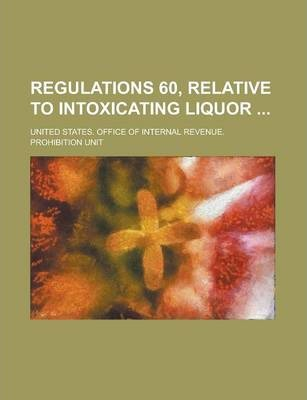 Regulations 60, Relative to Intoxicating Liquor
