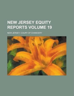 New Jersey Equity Reports Volume 19