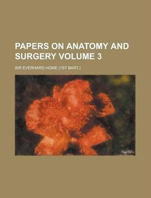 Papers on Anatomy and Surgery Volume 3