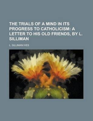 The Trials of a Mind in Its Progress to Catholicism