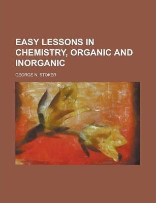 Easy Lessons in Chemistry, Organic and Inorganic