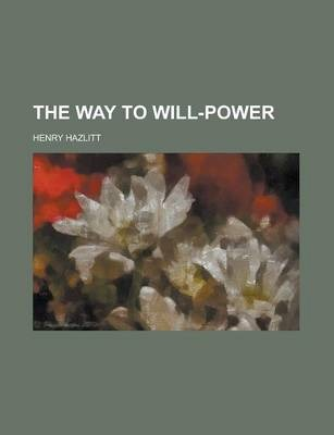 The Way to Will-Power