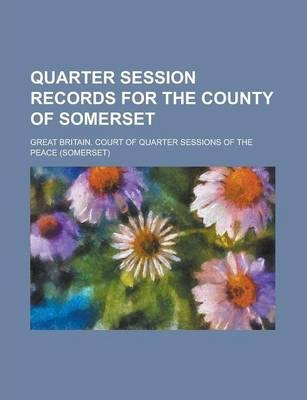 Quarter Session Records for the County of Somerset Volume 2